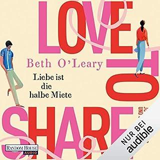 Love to share     Liebe ist die halbe Miete              Autor:                                                                                                                                 Beth O'Leary                               Sprecher:                                                                                                                                 Anna Carlsson,                                                                                        Oliver Wnuk                      Spieldauer: 10 Std. und 54 Min.     16 Bewertungen     Gesamt 4,9