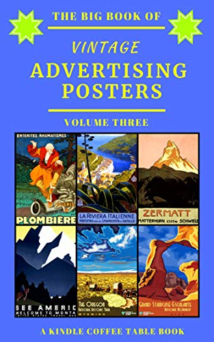 The Big Book of Vintage Advertising Posters - Volume Three: A Kindle Coffee Table Book (English Edition)
