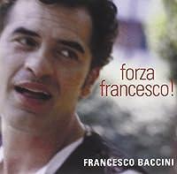 BACCINI FRANCESCO - FORZA FRANCESCO! (1 CD)