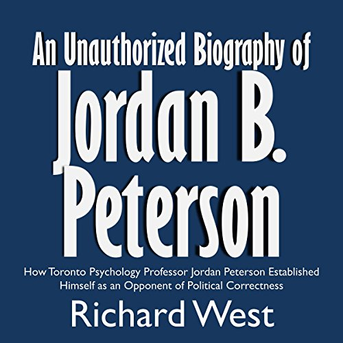 An Unauthorized Biography of Jordan B. Peterson  By  cover art