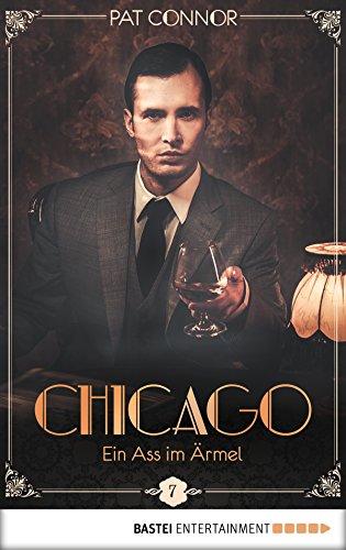 Chicago - Ein Ass im Ärmel (Die Krimi-Serie in den Zwanzigern 7)