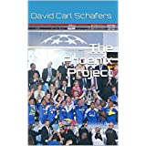 The Phoenix Project: How Chelsea rose from the brink to win the Champions League in 2011/12 (English Edition)