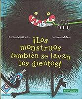 ¡Los monstruos también se lavan los dientes!/ Monsters Also Brush Their Teeth!