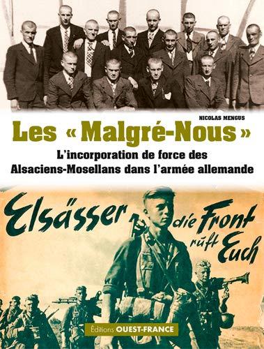 """Les """"Malgré-Nous"""" : L'incorporation de force des Alsaciens-Mosellans dans l'armée allemande"""