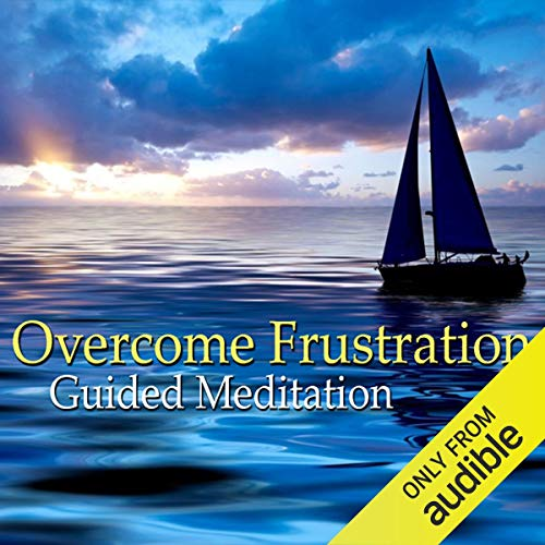 Guided Meditation to Overcome Frustration  By  cover art