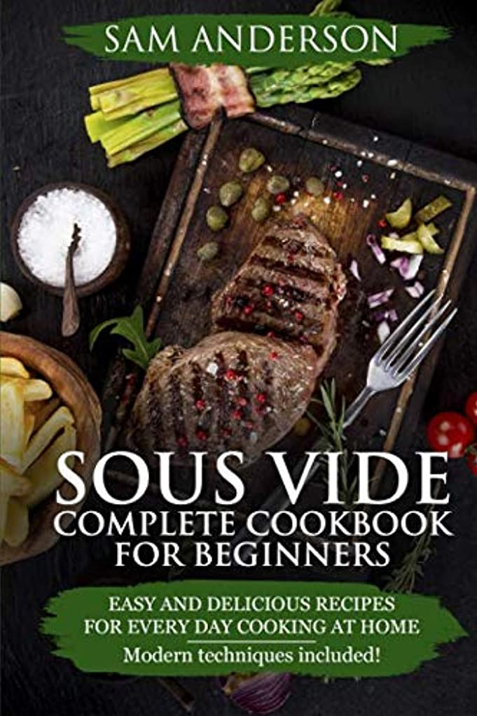 モールス信号ブラシオペレーターSous Vide Complete Cookbook For Beginners: Easy And Delicious Recipes For Every Day Cooking At Home. Modern Techniques Included!