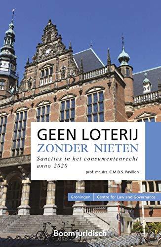 Geen loterij zonder nieten: Sancties in het consumentenrecht anno 2020 (Groningen Centre for Law and Governance)