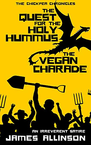 The Quest For The Holy Hummus AND, The Vegan Charade (The Chickpea Chronicles Book 1) (English Edition)