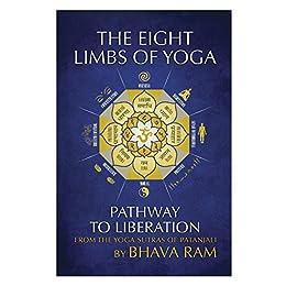 The 8 Limbs of Yoga by [Bhava Ram]