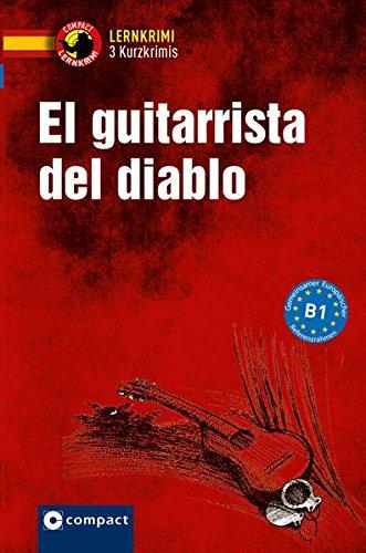 El guitarrista del diablo: Spanisch B1 (Compact Lernkrimi - Kurzkrimis)