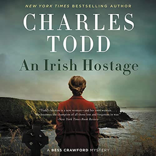 An Irish Hostage: A Novel (Bess Crawford Mysteries, Book 12)