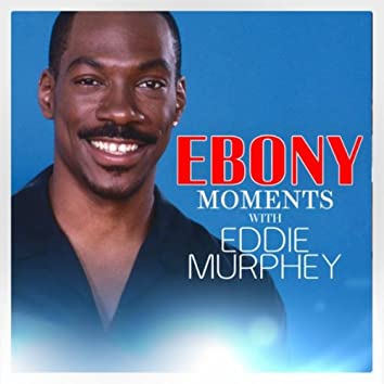 Eddie Murphy Interview with Ebony Moments