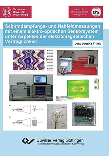 Schirmdämpfungs- und Nahfeldmessungen mit einem elektro-optischen Sensorsystem unter Aspekten der elektromagnetischen Verträglichkeit