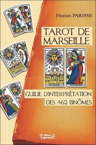 Tarot de Marseille : Guide d'interprétation des 462 binômes ⭐