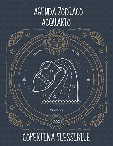 Agenda Settimanale Zodiaco Acquario: Agenda Segni Zodiacali 53 Settimane Riepilogo Mese Calendario Contatti Password