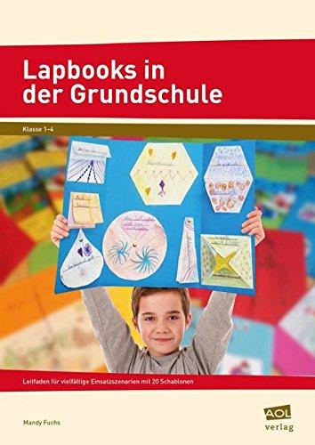 Lapbooks in der Grundschule: Leitfaden für vielfältige Einsatzszenarien mit 20 Schablonen (1. bis 4. Klasse)