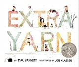Extra Yarn by Marc Barnett, illustrated by Jon Klassen