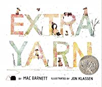 Extra Yarn (E. B. White Read-Aloud Award. Picture Books)