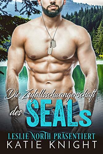 Die Zufallsschwangerschaft des SEALs (German Edition)