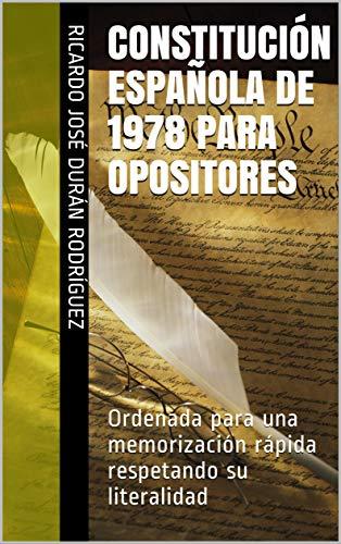 CONSTITUCIÓN ESPAÑOLA DE 1978 PARA OPOSITORES de Ricardo José Durán Rodríguez