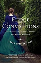 Fierce Convictions: The Extraordinary Life of Hannah More ?Poet, Reformer, Abolitionist