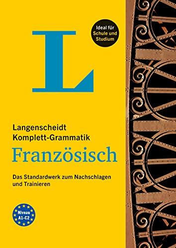 Langenscheidt Komplett-Grammatik Französisch: Das Standardwerk zum Nachschlagen und Trainieren