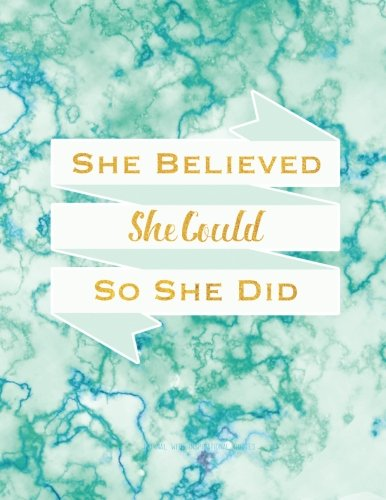 Compare Textbook Prices for She Believed She Could So She Did Journal With Inspirational Quotes: 8.5 x 11, Teal Marble Cover, Lined/Ruled Notebook Inspirational Journals  ISBN 9781548568658 by New Day Journals