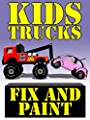Kids Trucks Fix and Paint