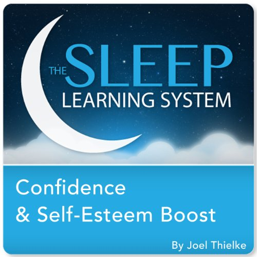 Confidence and Self-Esteem Boost with Hypnosis, Meditation, and Affirmations (The Sleep Learning System) audiobook cover art