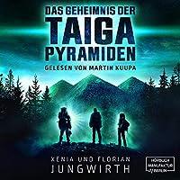 Das Geheimnis der Taiga-Pyramiden Hörbuch
