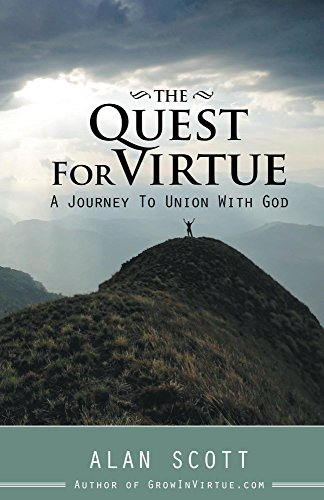 The Quest for Virtue: A Journey To Union With God (English Edition)