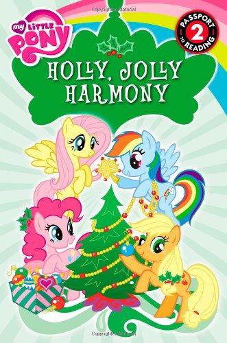My Little Pony: Holly, Jolly Harmony: Level 2 (Passport to Reading)