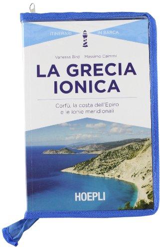 La Grecia ionica. Corfù, la costa dell'Epiro e le Ionie meridionali