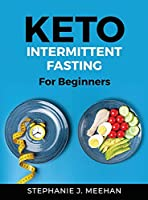 Keto Intermittent Fasting: For Beginners