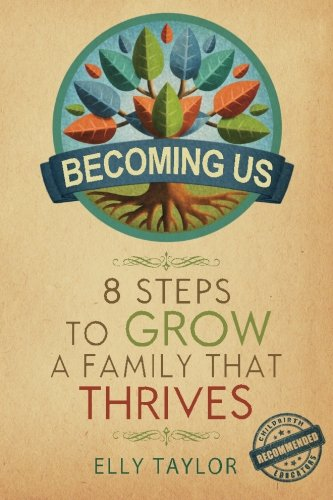 Image OfBecoming Us: 8 Steps To Grow A Family That Thrives