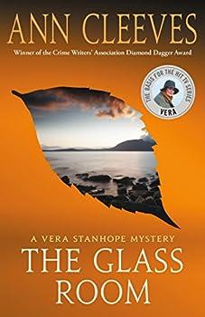 The Glass Room  A Vera Stanhope Mystery