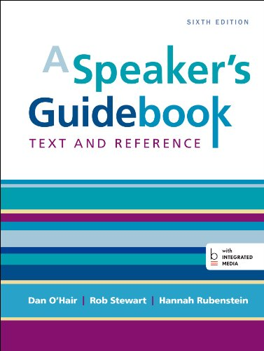 Compare Textbook Prices for A Speaker's Guidebook: Text and Reference Sixth Edition ISBN 9781457663536 by O'Hair, Dan,Stewart, Rob,Rubenstein, Hannah