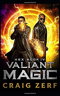 HEX Book 4 Valiant Magic: An Urban Fantasy Series
