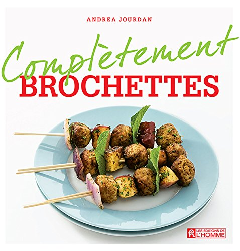 Brochettes (Complètement) (French Edition)