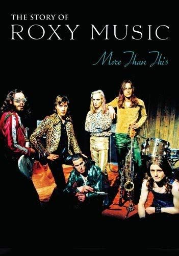 More Than This - The Story Of Roxy Music [DVD]