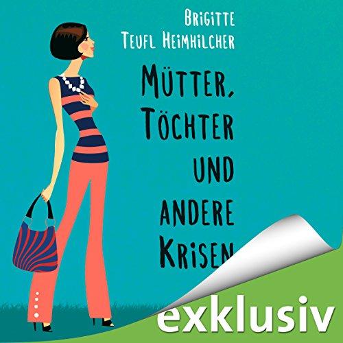 Mütter, Töchter und andere Krisen audiobook cover art