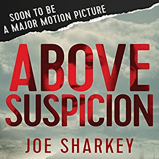Above Suspicion                   Written by:                                                                                                                                 Joe Sharkey                               Narrated by:                                                                                                                                 Marc Cashman                      Length: 13 hrs and 16 mins     2 ratings     Overall 5.0