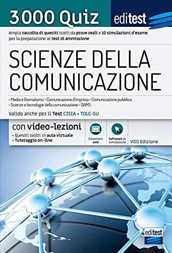 Test Scienze della Comunicazione 2021: raccolta di 3.000 quiz. Valido anche per il TOLC-SU. Con Video-Lezioni e simulatore in omaggio