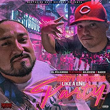 Ain't Nothing Like a Ene Party (feat. Dilus 1216 & Sauco)