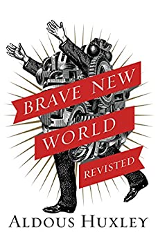 Brave New World Revisited by [Aldous Huxley]