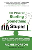 The Power of starting something stupid