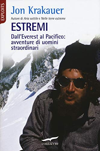 Estremi. Dall'Everest al Pacifico: avventure di uomini straordinari