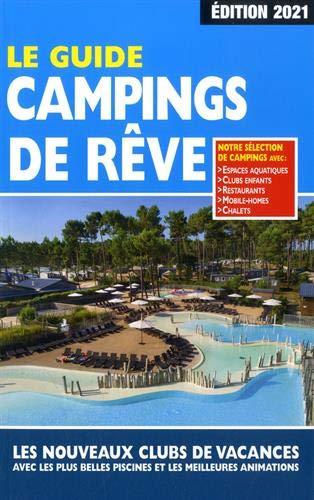 Le Guide Campings de Reve - Édition 2021