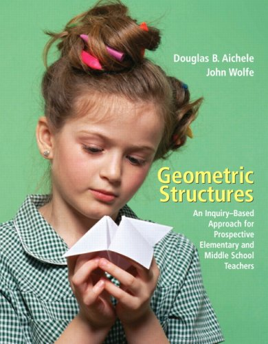 Geometric Structures: An Inquiry-Based Approach for...