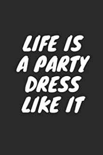 LIFE IS A PARTY DRESS LIKE IT: Blank Lined Composition Notebook Journal, 120 Page, Black Glossy Finish Quote Cover, 6x9